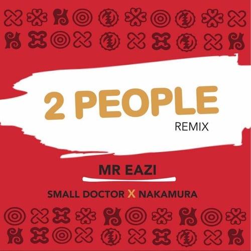 Mr Eazi 2 People Remix