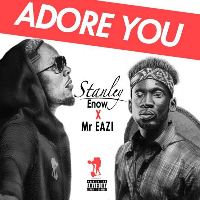 Stanley Enow Adore You