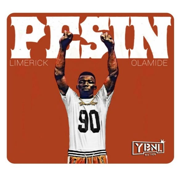 YBNL Presents: Limerick – Pesin ft  Olamide - NaijaHits