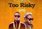 Murphy Mccarthy ft Davido Too Risky