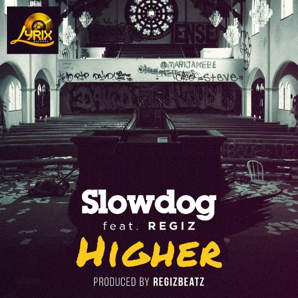 Slowdog Higher
