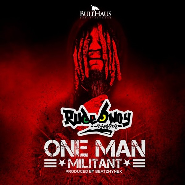 Download Mp3 Song One Man By Singaa: DOWNLOAD MP3: RudeBwoy Ranking