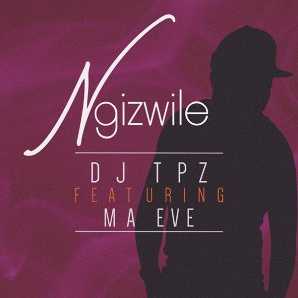 DJ Tpz Ngizwile Artwork