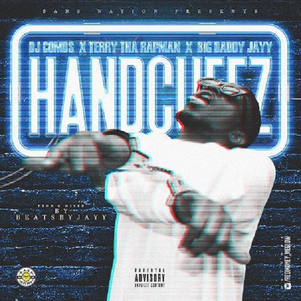 Terry Tha Rapman, DJ Combs, Big Daddy Jayy Handcuffz Artwork