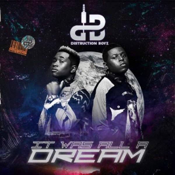 Distruction Boyz It Was All Dream