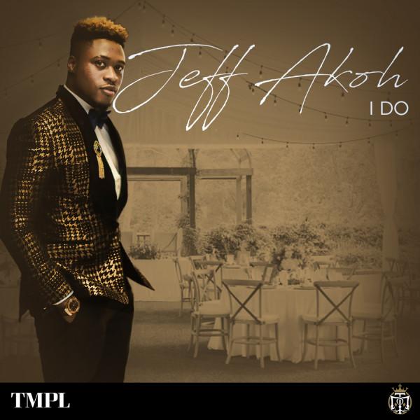 Download mp3 Jeff Akoh I Do mp3 download