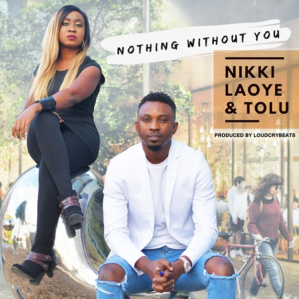 Nikki Laoye & Tolu Nothing Without You Artwork