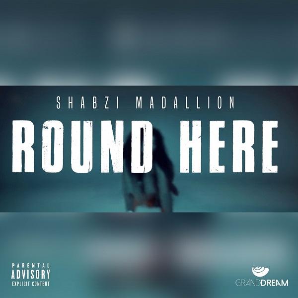 ShabZi Madallion Round Here (Freestyle)
