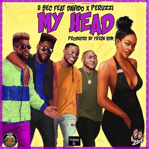 Download mp3 2Sec ft Davido Peruzzi My Head mp3 download