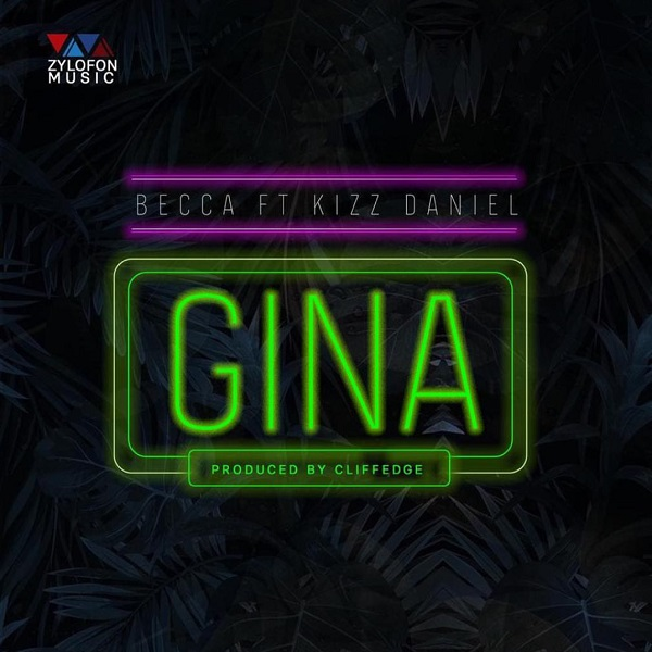 Download Becca ft Kizz Daniel Gina mp3 download