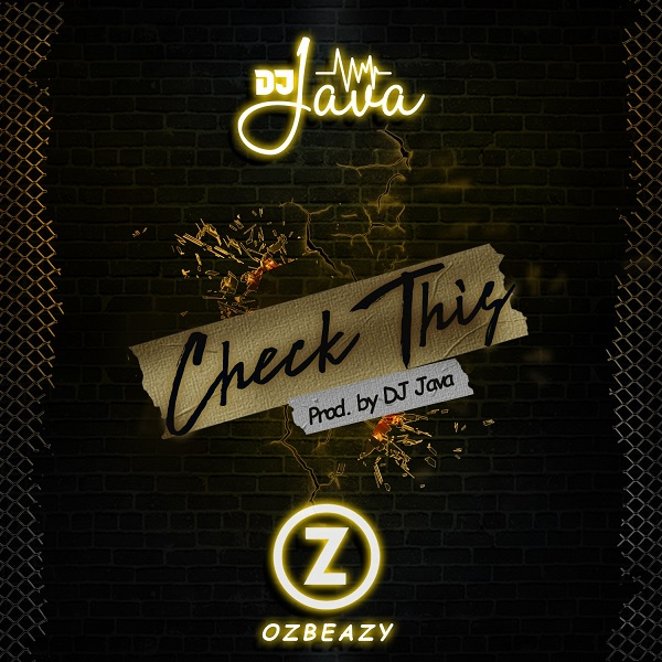 DOWNLOAD MP3: DJ Java \u2013 Check This ft. OzBeazy - NaijaHits