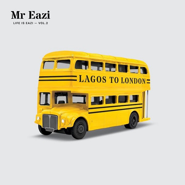 Mr Eazi Life Is Eazi, Vol. 2 - Lagos to London Album