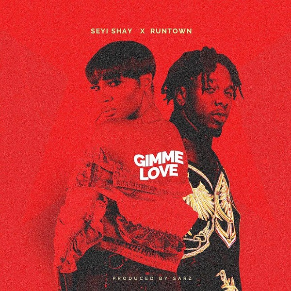 Download mp3 Seyi Shay ft Runtown Gimme Love mp3 download