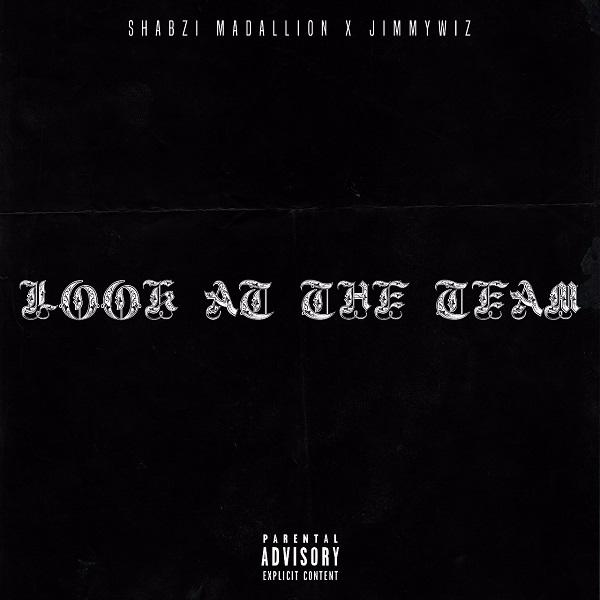 ShabZi Madallion & Jimmy Wiz Look At The Team Album
