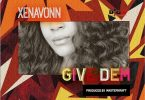 Download mp3 XenaVonn Give Dem mp3 download