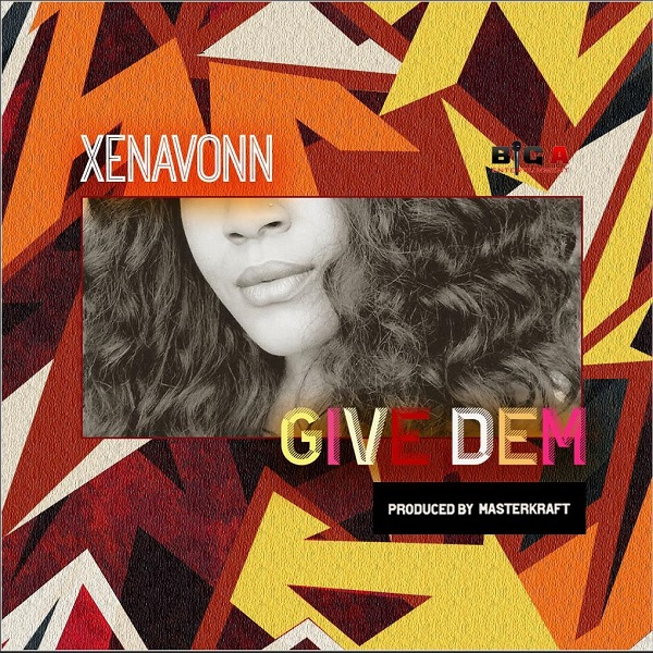Download mp3 XenaVonn Give Dem mp3 download