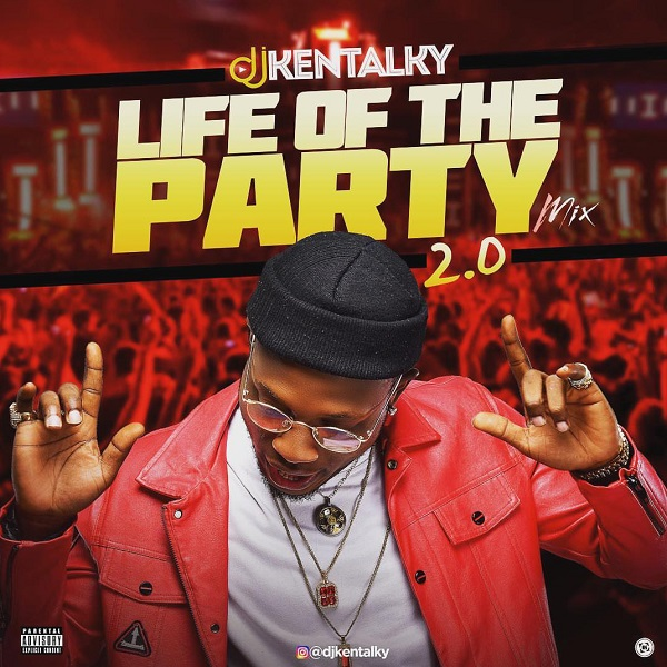 Download DJ Kentalky Life Of The Party 2.0 Mix mp3 download