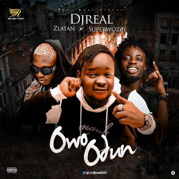 Download mp3 DJ Real ft Zlatan Owo Odun mp3 download