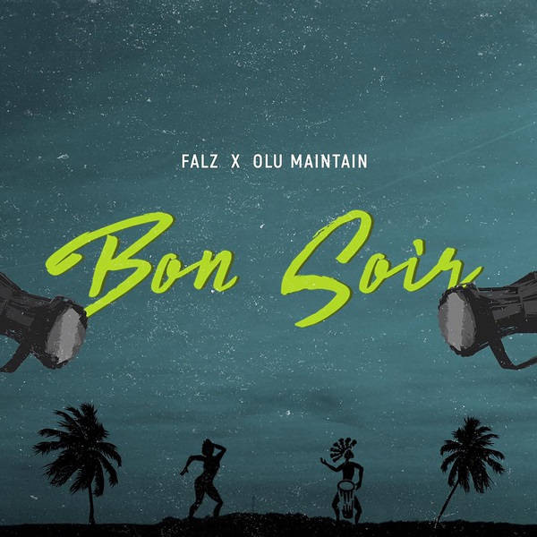 Download mp3 Falz ft Olu Maintain Bon Soir mp3 download