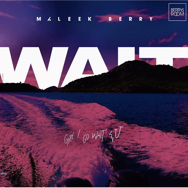 Download mp3 Maleek Berry Wait mp3 download
