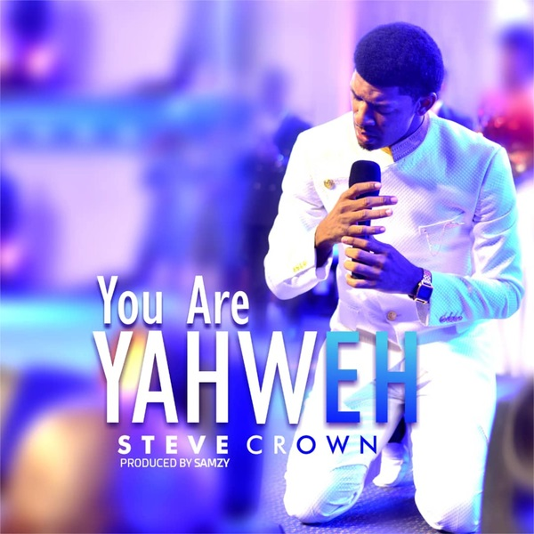 Steve Crown You Are Yahweh