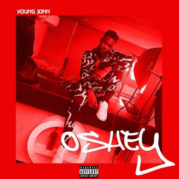Download mp3 Young Jonn Oshey mp3 download