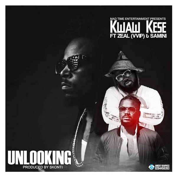 Kwaw Kese Unlooking