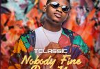 T Classic Nobody Fine Pass You