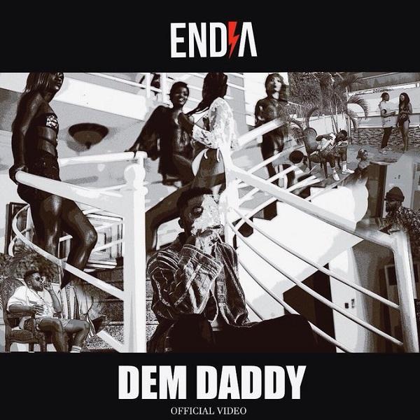 Endia Dem Daddy Video