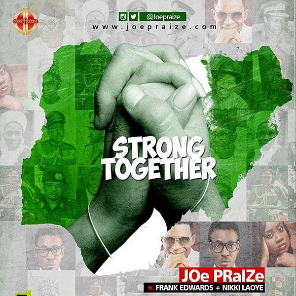 Joe Praize Strong Together