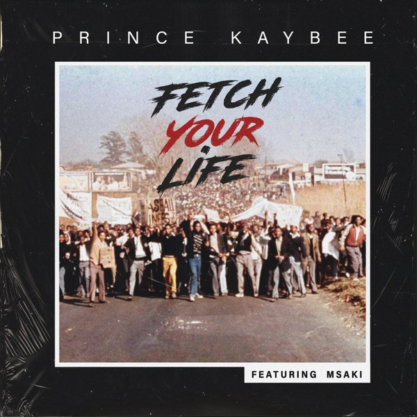 Prince Kaybee Fetch Your Life