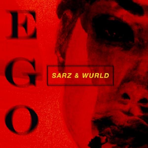 Sarz & WurlD Ego