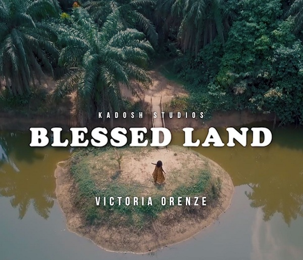 Victoria Orenze Blessed Land