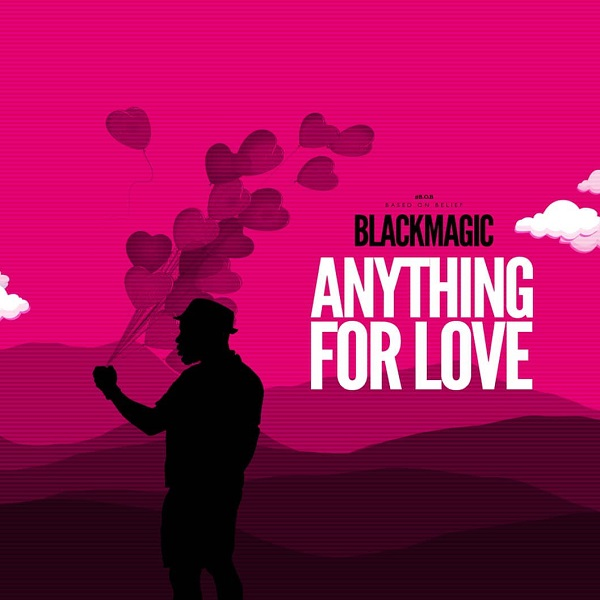 Black Magic Anything For Love