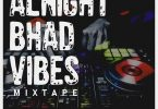 DJ Dewik Alnight Bhad Vibes Mix