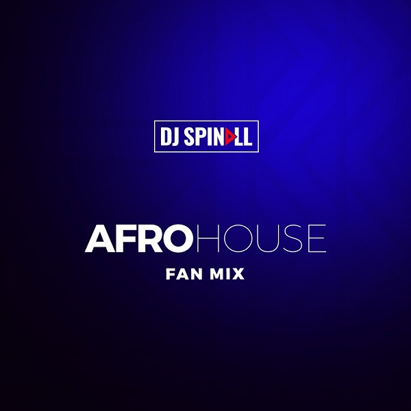 DJ Spinall Afro House Mix