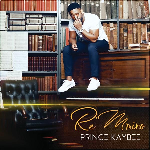 Prince Kaybee Re Mmino Album