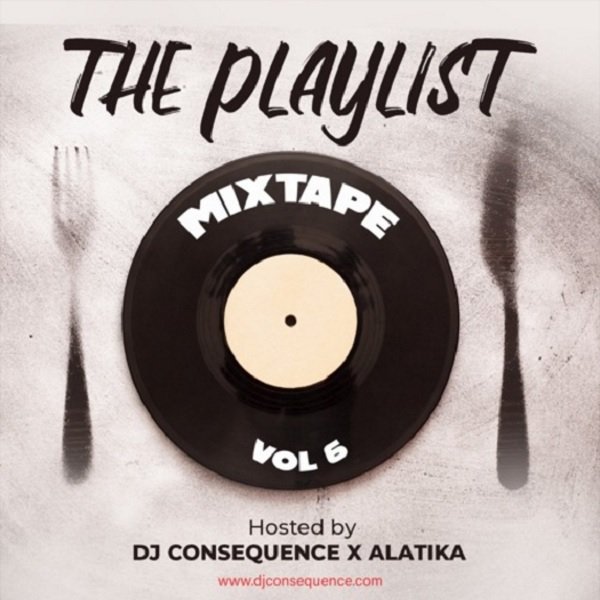 DJ Consequence The Playlist Mixtape Vol. 6