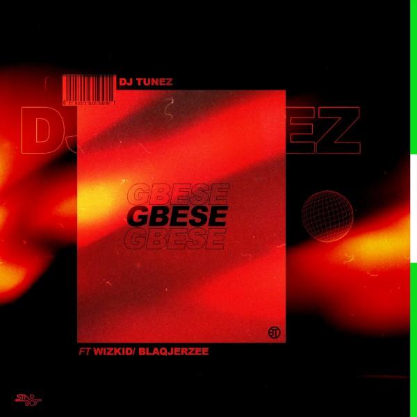 DJ Tunez – Gbese ft. Wizkid, Blaq Jerzee
