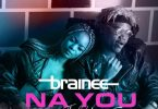 Video: Brainee – Na You