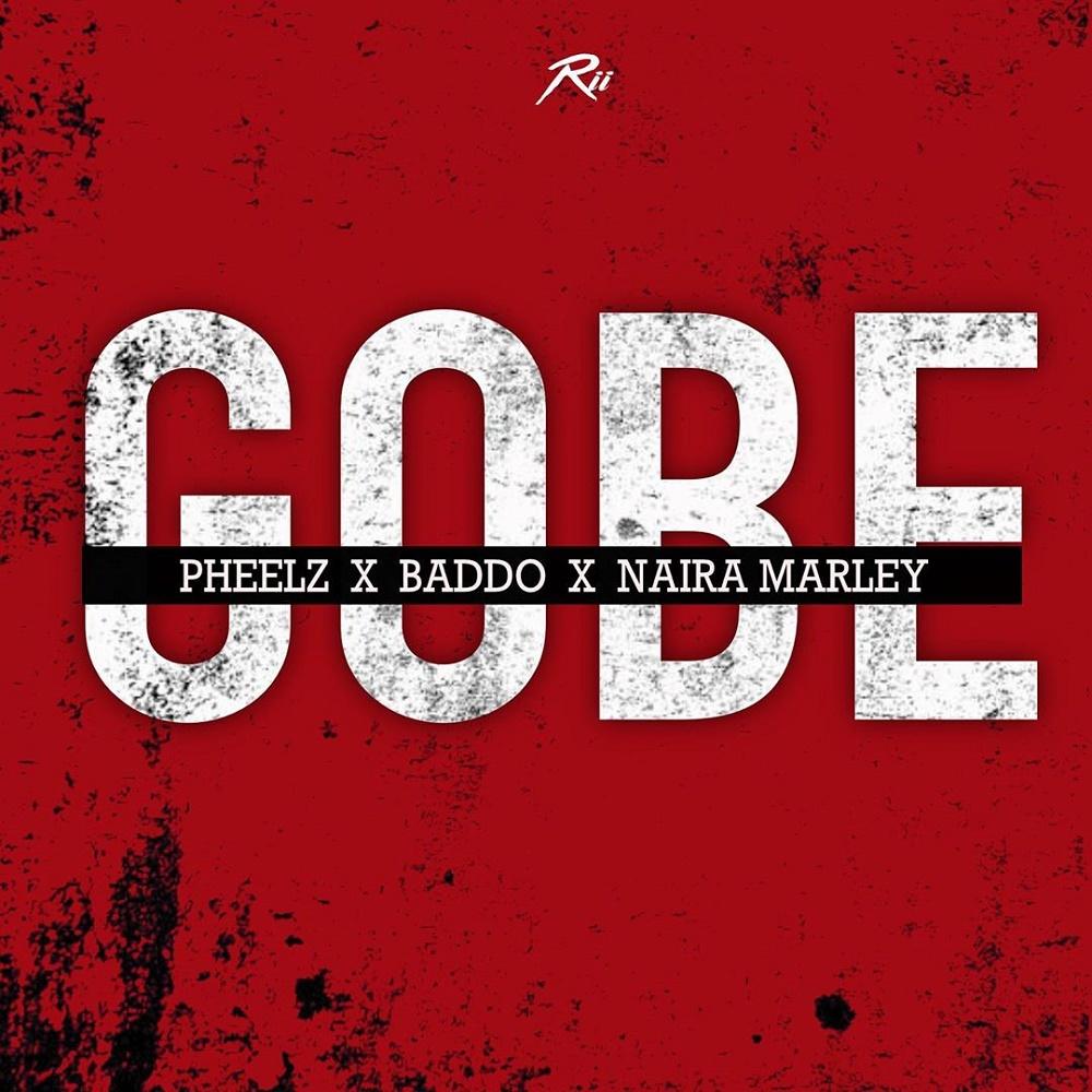Pheelz – Gobe ft Olamide, Naira Marley