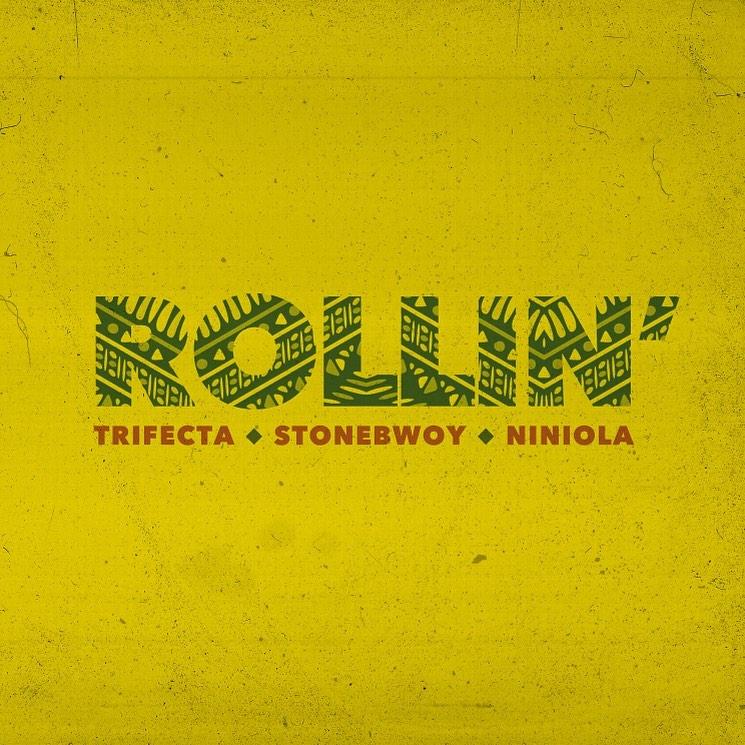 Trifecta – Rollin ft. Stonebwoy, Niniola