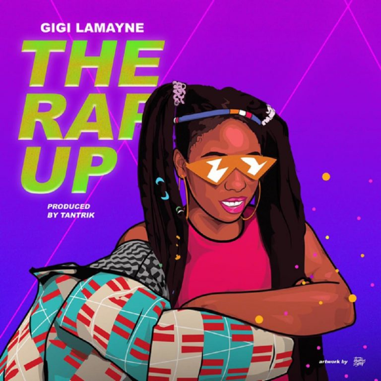 Gigi Lamayne – The Rap Up (2019)