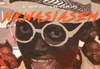 Kwesi Arthur ft. Lil Win, Bisa Kdei – Nkwasiasem