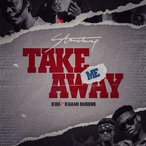 Stonebwoy – Take Me Away Ft. KiDi, Kuami Eugene