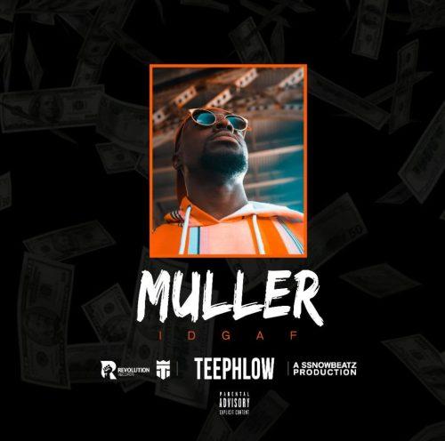Teephlow – Muller (IDGAF)