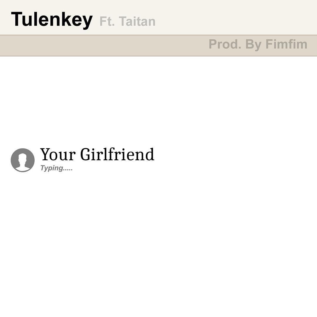 VIDEO: Tulenkey – Your Girlfriend ft. Titan