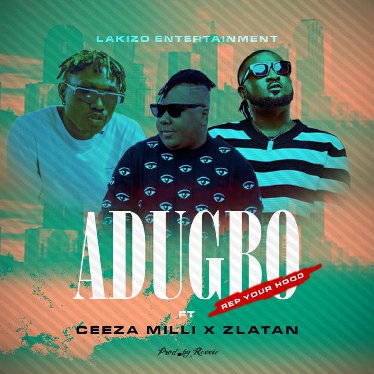 Lakizo ft  Ceeza Milli, Zlatan – ADUBGO (Rep ur Hood)