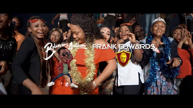 VIDEO: Frank Edwards – Believers Anthem (Holy)