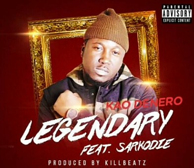 Kao Denero – Legendary Ft. Sarkodie